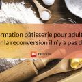 Formation pâtisserie adultes reconversion professionnelle