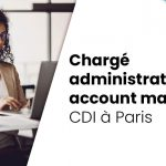 Chargé Administratif / Account Manager à Paris